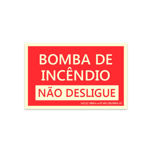 Placa de Sinalização Bomba de Incêndio Não Desligue